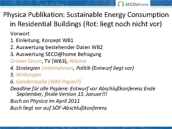 Physica Publikation: Sustainable Energy Consumption in Residential Buildings (Rot: liegt noch nicht vor) Vorwort
