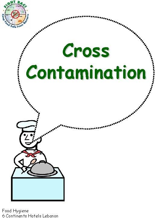 Cross Contamination Food Hygiene 6 Continents Hotels Lebanon