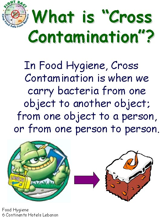 """What is """"Cross Contamination""""? In Food Hygiene, Cross Contamination is when we carry bacteria"""