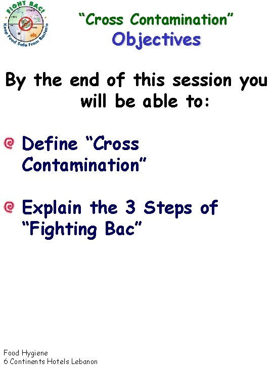 """""""Cross Contamination"""" Objectives By the end of this session you will be able to:"""