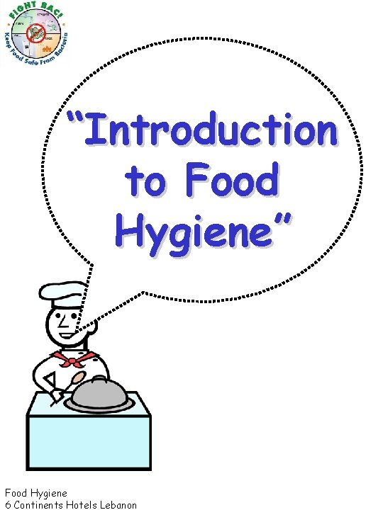 """""""Introduction to Food Hygiene"""" Food Hygiene 6 Continents Hotels Lebanon"""
