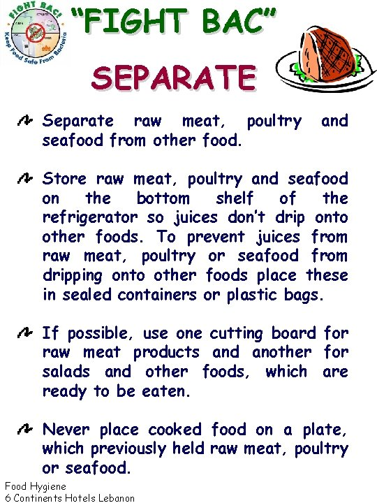 """""""FIGHT BAC"""" SEPARATE Separate raw meat, poultry seafood from other food. and Store raw"""