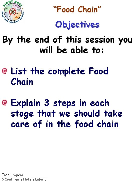 """""""Food Chain"""" Objectives By the end of this session you will be able to:"""