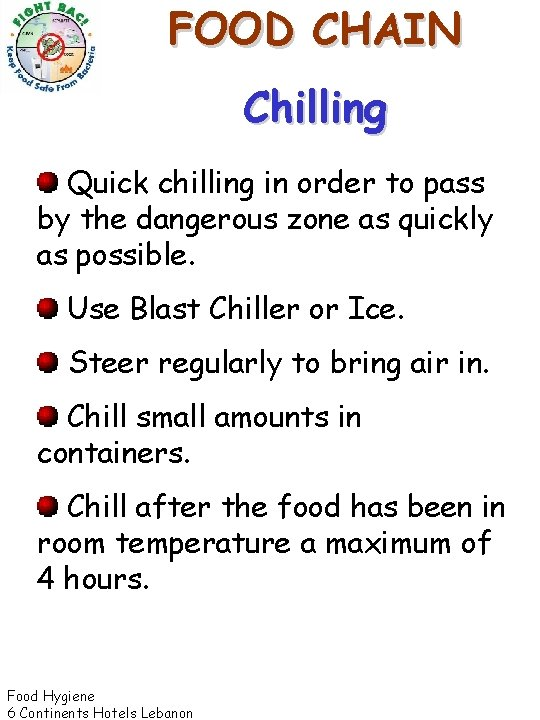 FOOD CHAIN Chilling Quick chilling in order to pass by the dangerous zone as