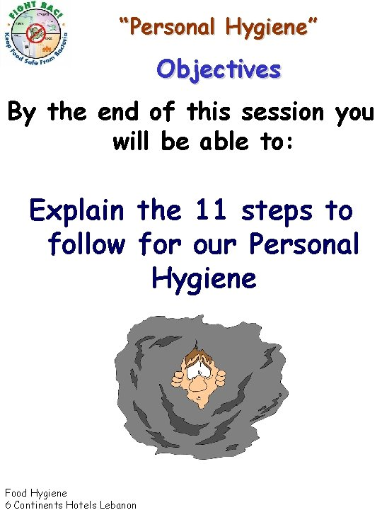 """""""Personal Hygiene"""" Objectives By the end of this session you will be able to:"""