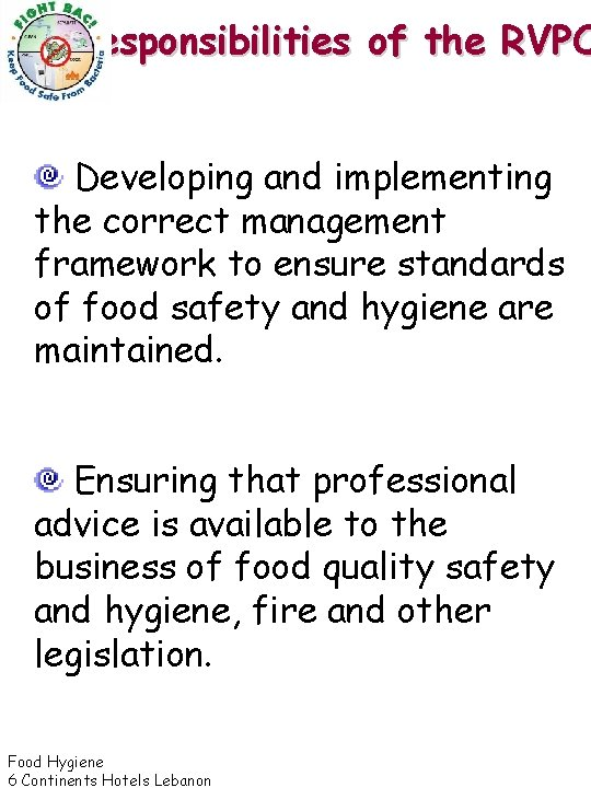 Responsibilities of the RVPO Developing and implementing the correct management framework to ensure standards