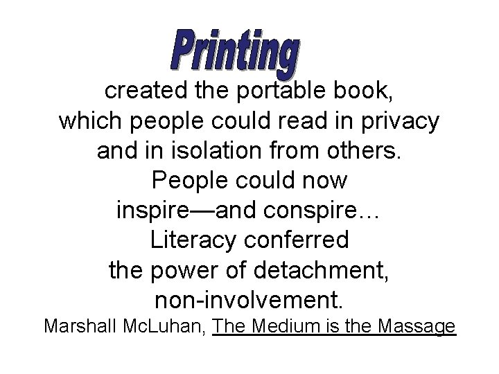 created the portable book, which people could read in privacy and in isolation from
