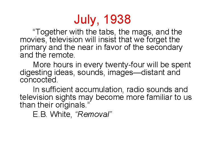 """July, 1938 """"Together with the tabs, the mags, and the movies, television will insist"""