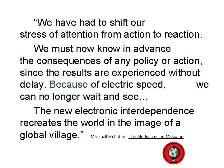 """""""We have had to shift our stress of attention from action to reaction. We"""