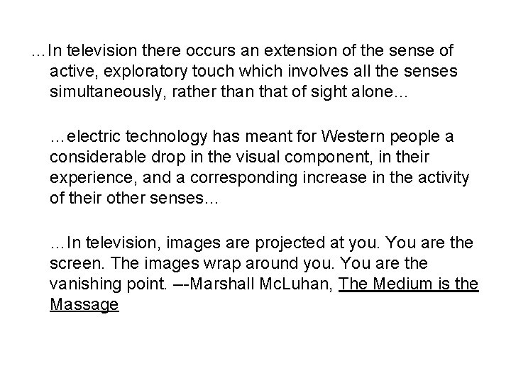 …In television there occurs an extension of the sense of active, exploratory touch which