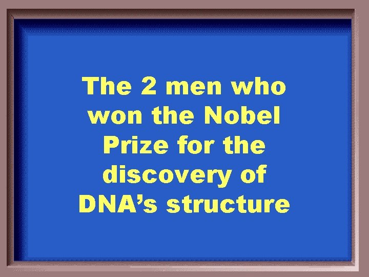The 2 men who won the Nobel Prize for the discovery of DNA's structure