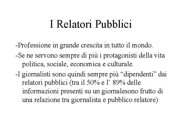 I Relatori Pubblici -Professione in grande crescita in tutto il mondo. -Se ne servono