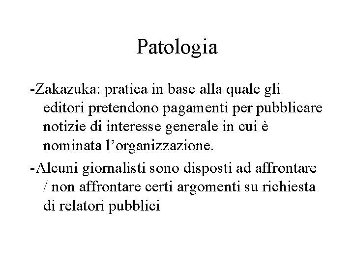 Patologia -Zakazuka: pratica in base alla quale gli editori pretendono pagamenti per pubblicare notizie