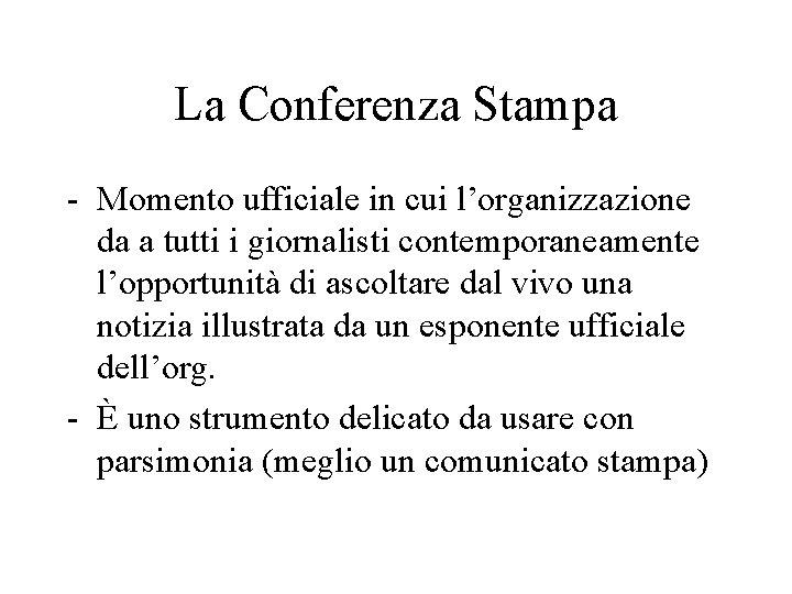 La Conferenza Stampa - Momento ufficiale in cui l'organizzazione da a tutti i giornalisti
