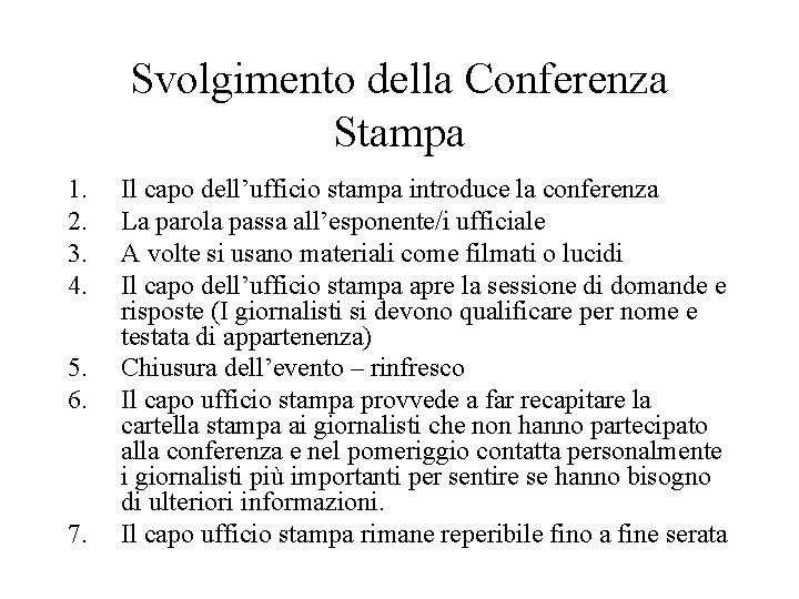 Svolgimento della Conferenza Stampa 1. 2. 3. 4. 5. 6. 7. Il capo dell'ufficio