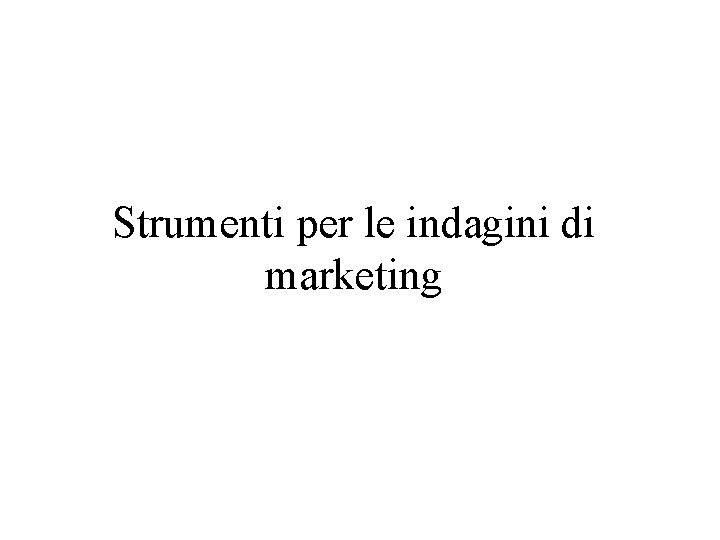 Strumenti per le indagini di marketing