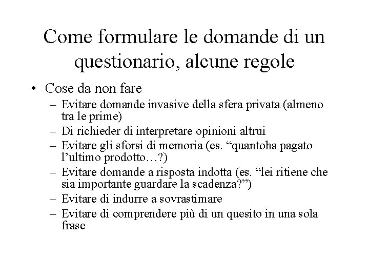 Come formulare le domande di un questionario, alcune regole • Cose da non fare
