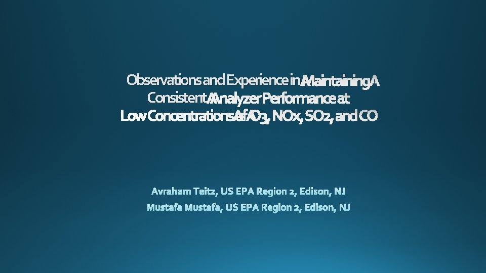 Observations and Experience in Maintaining Observations and Experience in Consistent Analyzer Performance at Low