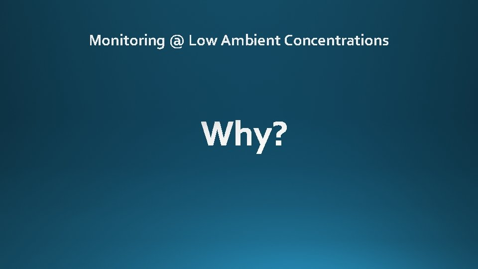 Monitoring @ Low Ambient Concentrations