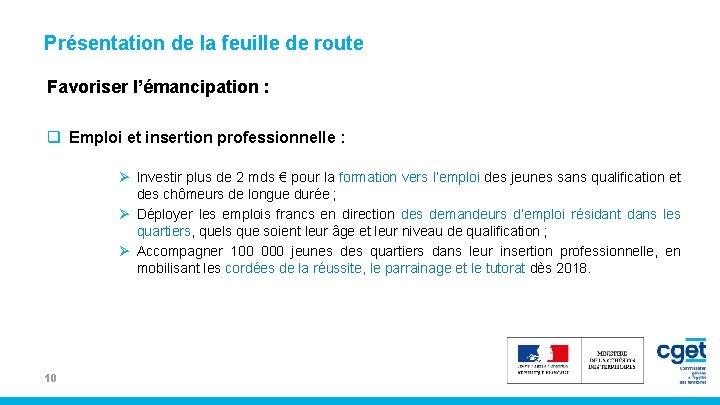 Présentation de la feuille de route Favoriser l'émancipation : q Emploi et insertion professionnelle