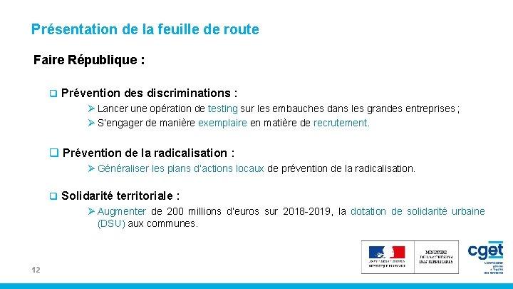 Présentation de la feuille de route Faire République : q Prévention des discriminations :