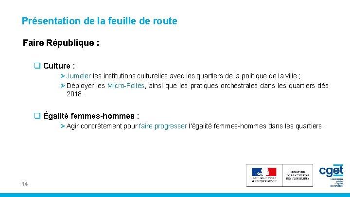 Présentation de la feuille de route Faire République : q Culture : Ø Jumeler
