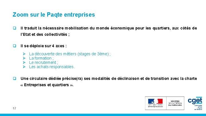 Zoom sur le Paqte entreprises q Il traduit la nécessaire mobilisation du monde économique