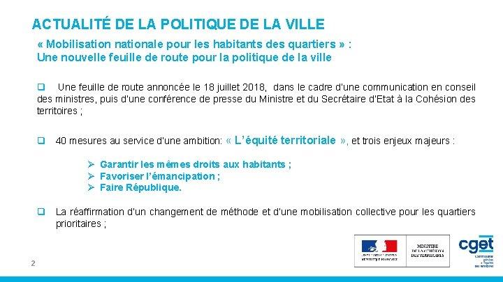 ACTUALITÉ DE LA POLITIQUE DE LA VILLE « Mobilisation nationale pour les habitants des