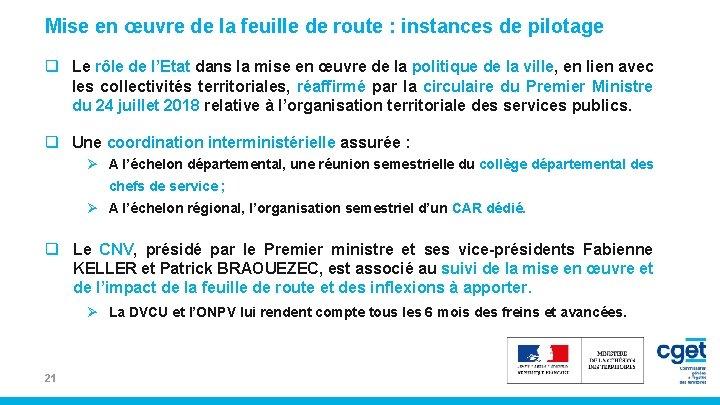 Mise en œuvre de la feuille de route : instances de pilotage q Le