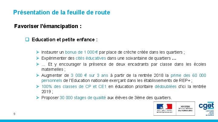 Présentation de la feuille de route Favoriser l'émancipation : q Education et petite enfance