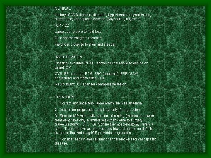 CLINICAL History of CVS disease, diabetes, hypertension / hypotension, steroid use, vasospastic disease (Raynaud's,