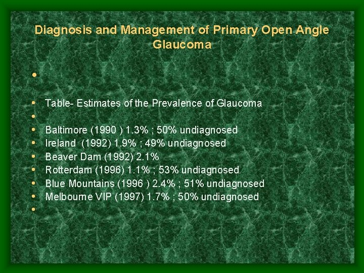 Diagnosis and Management of Primary Open Angle Glaucoma • • • • Table- Estimates