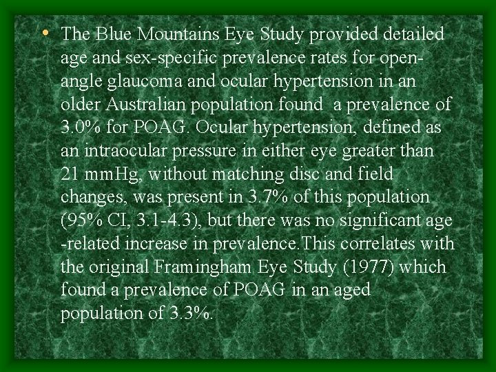 • The Blue Mountains Eye Study provided detailed age and sex-specific prevalence rates