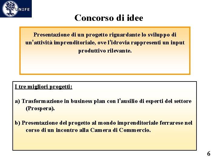 Concorso di idee Presentazione di un progetto riguardante lo sviluppo di un'attività imprenditoriale, ove