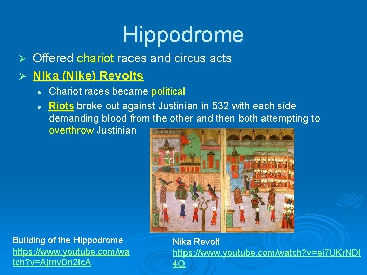 Hippodrome Offered chariot races and circus acts Ø Nika (Nike) Revolts Ø l l