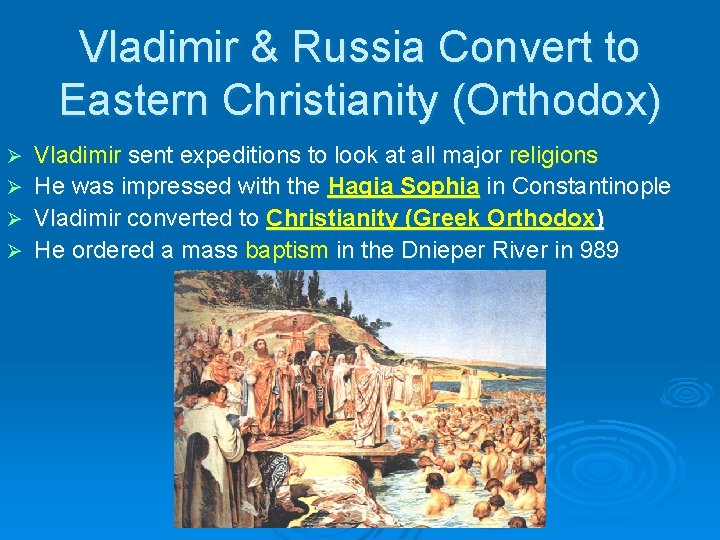 Vladimir & Russia Convert to Eastern Christianity (Orthodox) Vladimir sent expeditions to look at