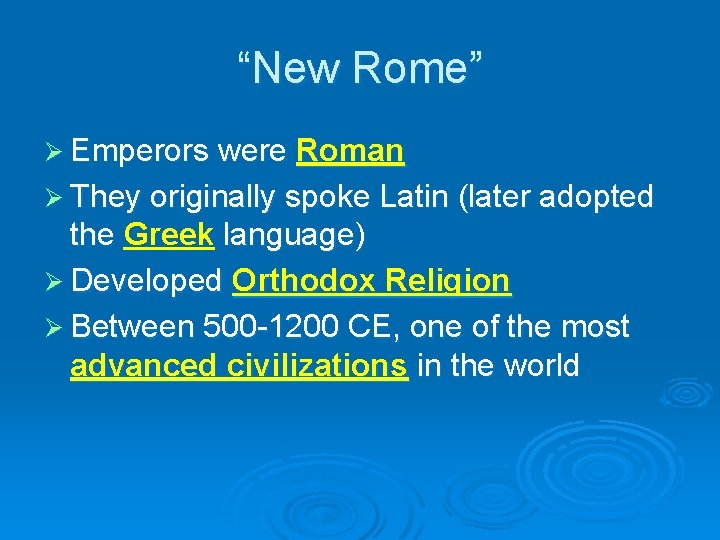 """""""New Rome"""" Ø Emperors were Roman Ø They originally spoke Latin (later adopted the"""