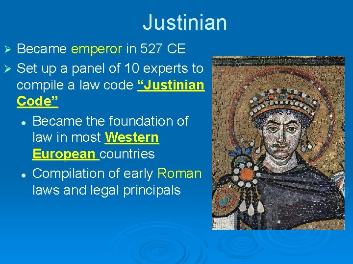 Justinian Became emperor in 527 CE Ø Set up a panel of 10 experts