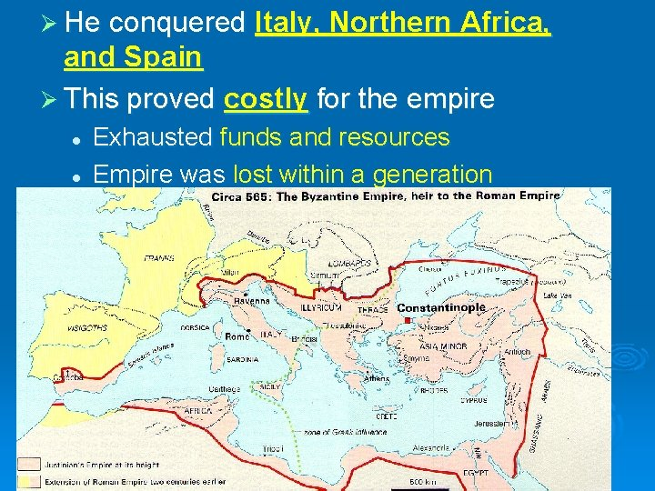 Ø He conquered Italy, Northern Africa, and Spain Ø This proved costly for the