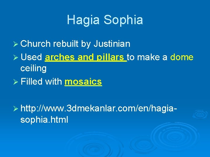 Hagia Sophia Ø Church rebuilt by Justinian Ø Used arches and pillars to make