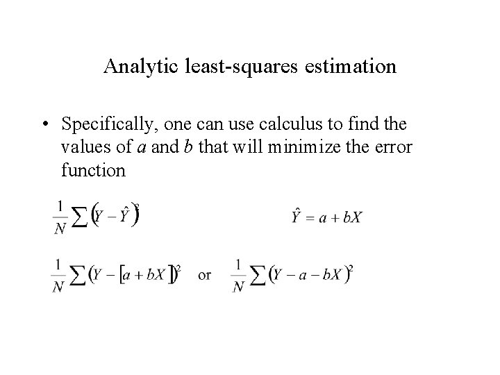 Analytic least-squares estimation • Specifically, one can use calculus to find the values of