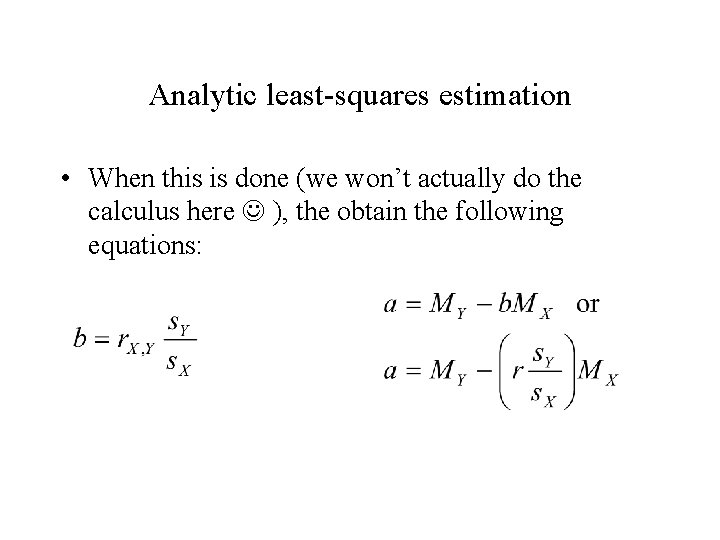 Analytic least-squares estimation • When this is done (we won't actually do the calculus