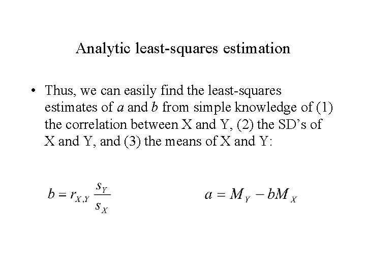 Analytic least-squares estimation • Thus, we can easily find the least-squares estimates of a