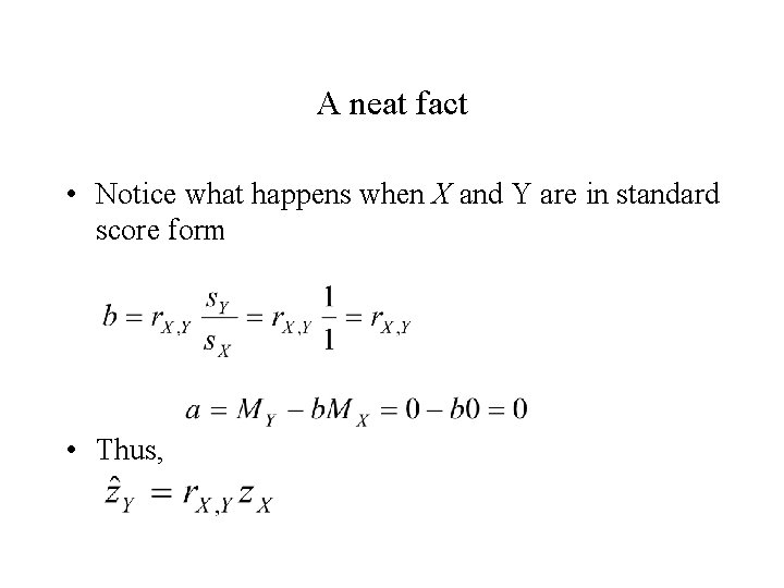A neat fact • Notice what happens when X and Y are in standard