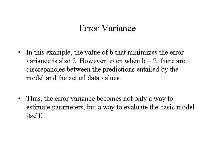 Error Variance • In this example, the value of b that minimizes the error
