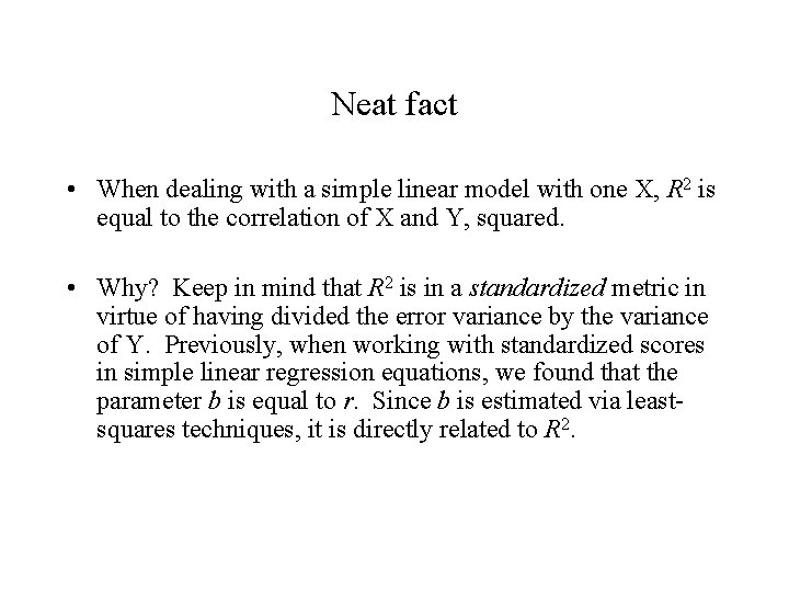 Neat fact • When dealing with a simple linear model with one X, R