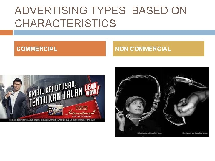 ADVERTISING TYPES BASED ON CHARACTERISTICS COMMERCIAL NON COMMERCIAL