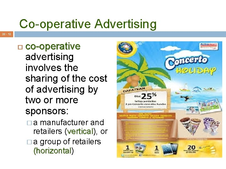Co-operative Advertising 20 - 12 co-operative advertising involves the sharing of the cost of