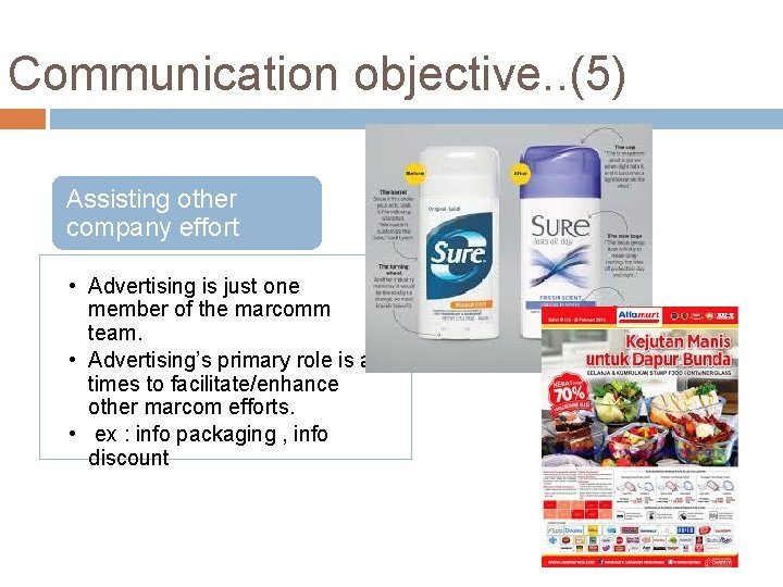 Communication objective. . (5) Assisting other company effort • Advertising is just one member