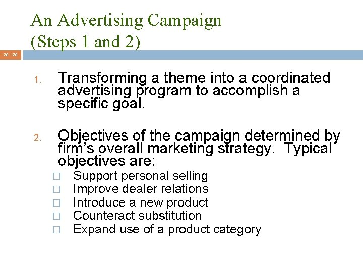 An Advertising Campaign (Steps 1 and 2) 20 - 20 1. 2. Transforming a